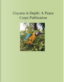 Guyana in Depth by Peace Corps