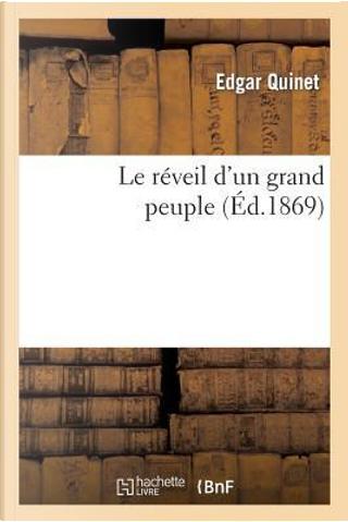 Le Reveil d'un Grand Peuple by Quinet E