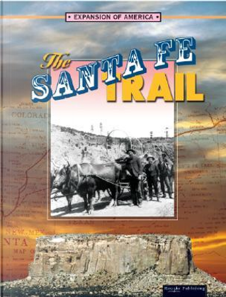 The Santa Fe Trail by Linda Thompson