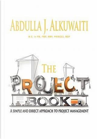 The Project Book by Abdulla J. Alkuwaiti