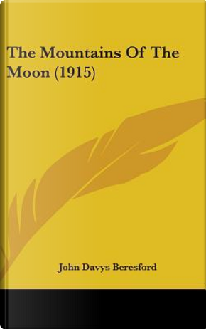 The Mountains of the Moon (1915) by John Davys Beresford