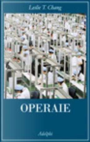 Operaie by Leslie T. Chang