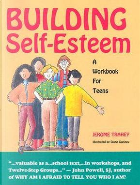 Building Self-Esteem by Jerome Trahey