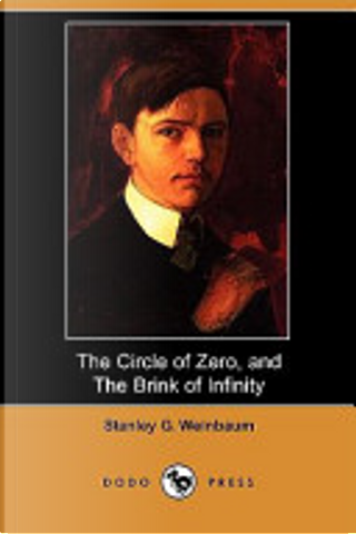 The Circle of Zero, and the Brink of Inf by Stanley G. Weinbaum