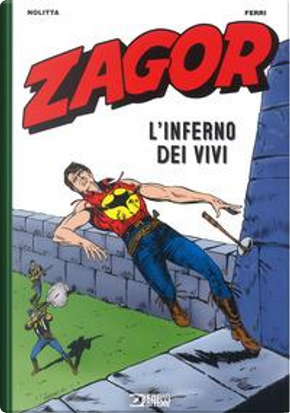 Zagor. L'inferno dei vivi by Guido Nolitta