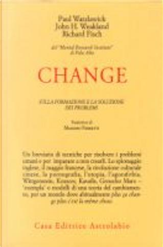Change by John H. Weakland, Paul Watzlawick, Richard Fisch