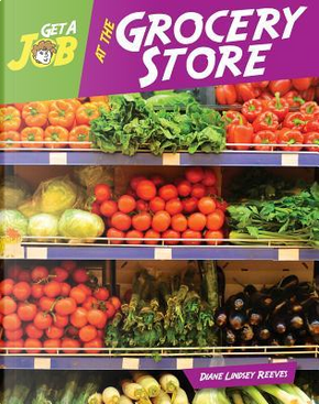 Get a Job at the Grocery Store by Diane Lindsey Reeves
