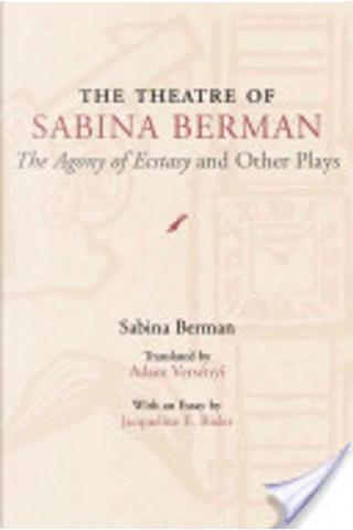The Theatre of Sabina Berman by Sabina Berman