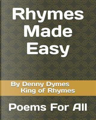Rhymes Made Easy by Mr. Dennis A. Massei