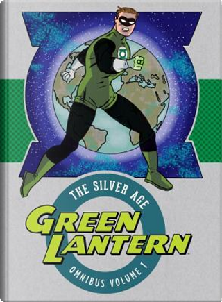 Green Lantern the Silver Age Omnibus 1 by John Broome