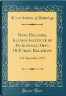 News Releases, Illinois Institute of Technology, Dept. Of Public Relations by Illinois Institute Of Technology