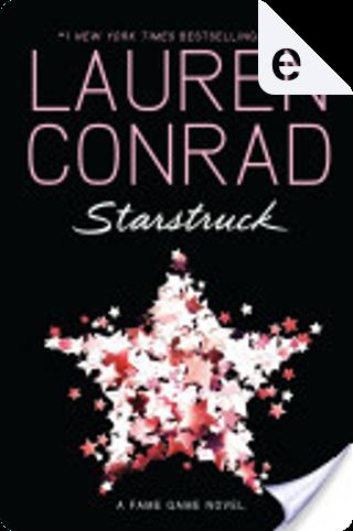 Starstruck: A Fame Game Novel by Lauren Conrad