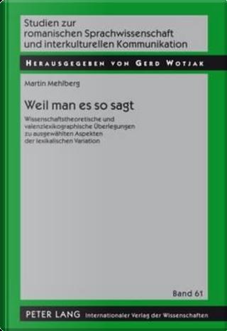 Weil Man Es So Sagt by Martin Mehlberg