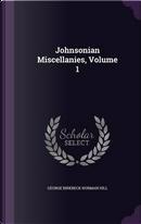 Johnsonian Miscellanies, Volume 1 by George Birkbeck Norman Hill