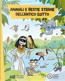 Animali e bestie strane dell'antico Egitto. Ediz. a colori by Paola Cantatore