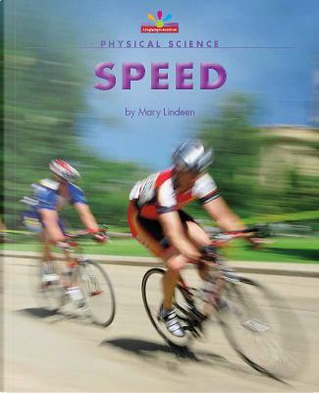 Speed by Mary Lindeen