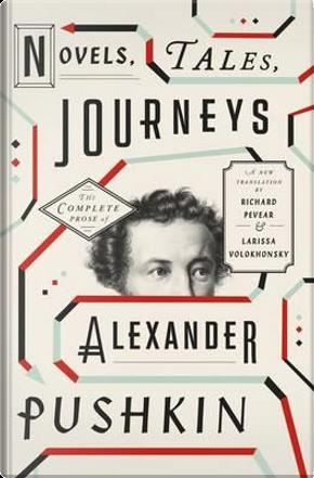 Novels, Tales, Journeys by Alexander Pushkin