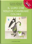 Il lupo che voleva cambiare colore by Orianne Lallemand