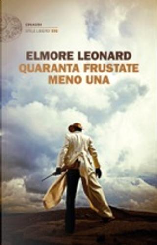 Quaranta frustate meno una by Elmore Leonard