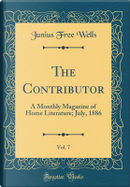 The Contributor, Vol. 7 by Junius Free Wells