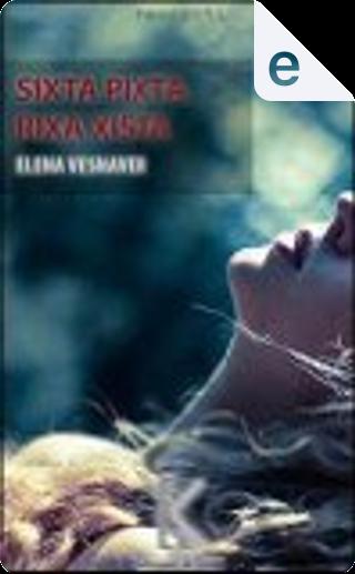 Sixta pixta rixa xista by Elena Vesnaver