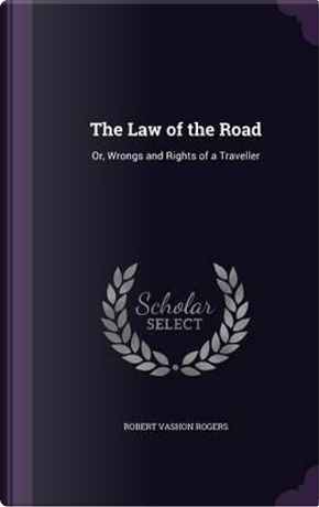 The Law of the Road by Robert Vashon Rogers
