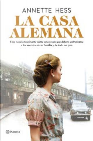 La casa alemana by Annette Hess