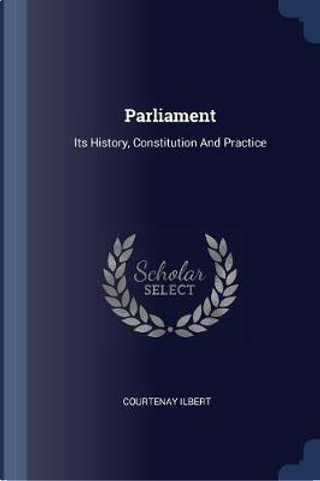 Parliament by Courtenay Ilbert