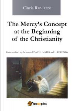 The mercy's concept at the beginning of the christianity by Cinzia Randazzo