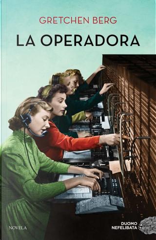 La operadora by Gretchen Berg
