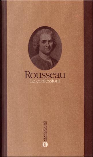 Le confessioni by Jean-Jacques Rousseau