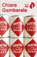 Quattro etti d'amore, grazie by Chiara Gamberale