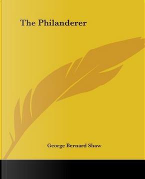 The Philanderer by Bernard Shaw