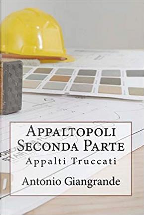 Appaltopoli seconda parte by Antonio Giangrande