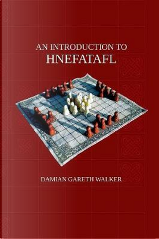 An Introduction to Hnefatafl by Damian Gareth Walker