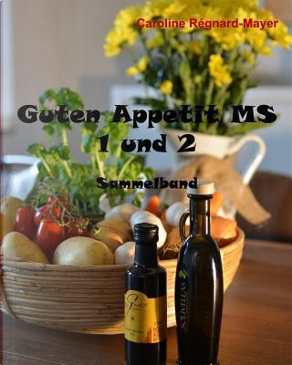 Guten Appetit Ms 1+2 by Caroline Régnard-Mayer