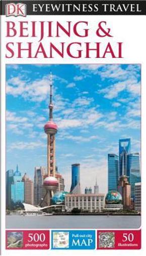 Dk Eyewitness Beijing & Shanghai by Peter Neville-Hadley