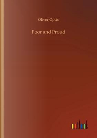 Poor and Proud by Oliver Optic