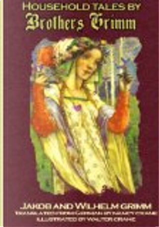 Household Tales by Brothers Grimm by Jakob Grimm