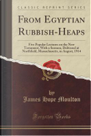 From Egyptian Rubbish-Heaps by James Hope Moulton