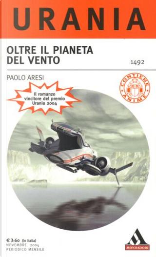 Oltre il pianeta del vento by Paolo Aresi
