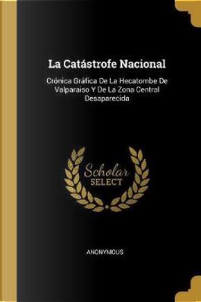 La Catástrofe Nacional by ANONYMOUS