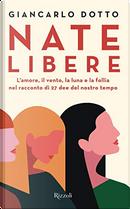 Nate libere by Giancarlo Dotto