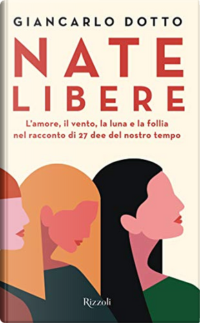 Nate libere by Giancarlo Dotto
