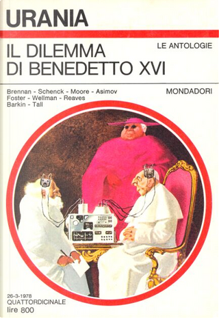 Il dilemma di Benedetto XVI by Alan Dean Foster, Haskell Barkin, Herbie Brennan, Hilbert Schenk, Isaac Asimov, J. Michael Reaves, Manly Wade Wellman, Raylyn Moore, Stephen Tall