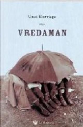 Vredaman by Unai Elorriaga