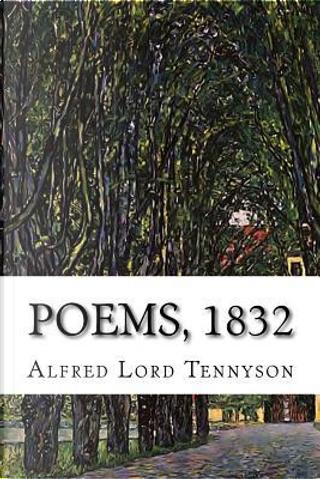 Poems, 1832 by Alfred Tennyson Baron Tennyson
