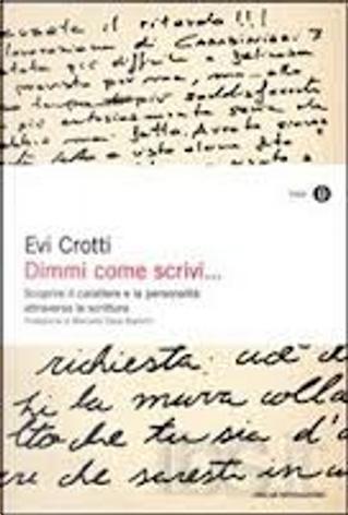 Dimmi come scrivi... by Evi Crotti