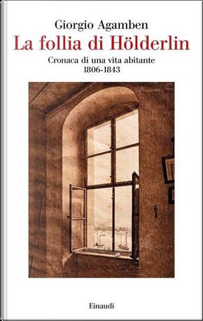 La follia di Hölderlin by Giorgio Agamben