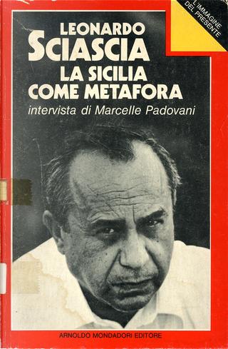 La sicilia come metafora by Leonardo Sciascia